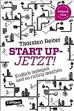 Start Up - Jetzt!: Endlich loslegen und es richtig machen, plus E-Book inside (ePub, mobi oder pdf) (campus smart)