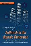 Aufbruch in die digitale Dimension: Wie zehn Jahre Social Media die Businesskommunikation verändert haben