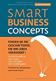 Smart Business Concepts - Finden Sie die Geschäftsidee, die Ihr Leben verändert